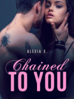 Chained To You