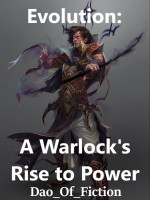 Evolution: A Warlock's Rise To Power