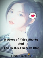 A Story Of Miss Shorty And The Hottest Korean Man