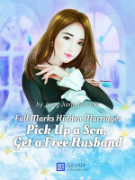 Full Marks Hidden Marriage: Pick Up A Son Get A Free Husband