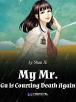 My Mr. Gu Is Courting Death Again