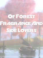 Of Forest Fragrance And Side Lovers