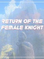 Return Of The Female Knight