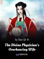 The Divine Physician's Overbearing Wife: State Preceptor Your Wife Has Fled Again