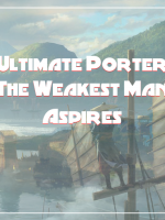 Ultimate Porter ~The Weakest Man Aspires to be an Adventurer~