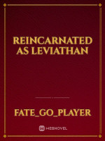 Reincarnated As Leviathan