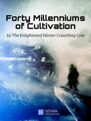 Read Forty Millenniums Of Cultivation Wuxia Online