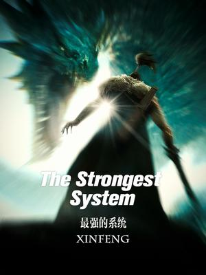 Read The Strongest System Wuxia Online